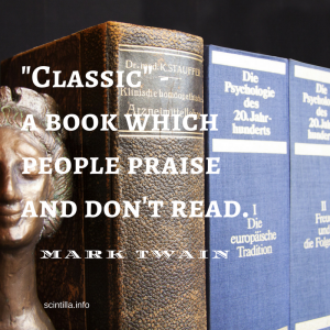 Classic - abook which people praise and don't read . Mark Twain