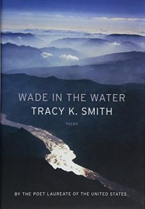 Wade in the Water,Tracy K. Smith