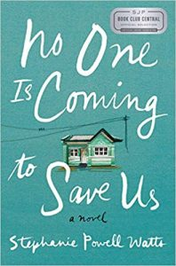 No One Is Coming to Save Us, Stephanie Powell Watts