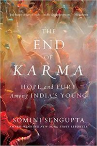 Book Review: The End of Karma: Hope and Fury Among India's Young, Somini Sengupta