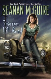 Sparrow Hill Road, Seanan McGuire