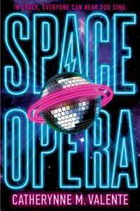 Book Review: Space Opera, Catherynne M. Valente