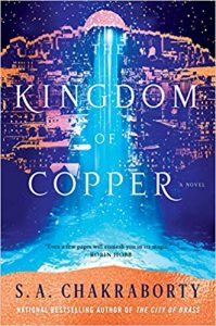 The Kingdom of Copper, The Daevebad Trilogy, Book 2, S. A. Chakraborty