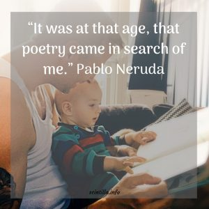 """It was at that age, that poetry came in search of me."" Pablo Neruda"