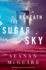 Book Review: Beneath the Sugar Sky, The Wayward Children Book 3,Seanan McGuire