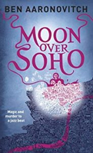 Moon Over Soho, Rivers of London Book 2, Ben Aaronovitch
