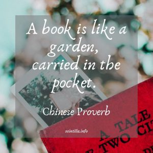 """A book is like a garden, carried in the pocket."" — Chinese Proverb"