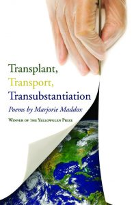 Transplant, Transport, Transubstantiation, Marjorie Maddox