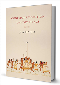 Conflict Resolution for Holy Beings, Joy Harjo