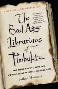 The Bad-Ass Librarians of Timbuktu, Joshua Hammer