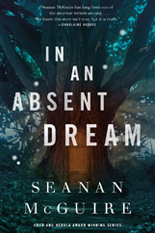 Book Review: In an Absent Dream, Wayward Children Book 4, Seanan McGuire