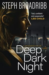 Book Blog: Deep Dark Night, Lori Anderson Series Book 4, Steph Broadribb