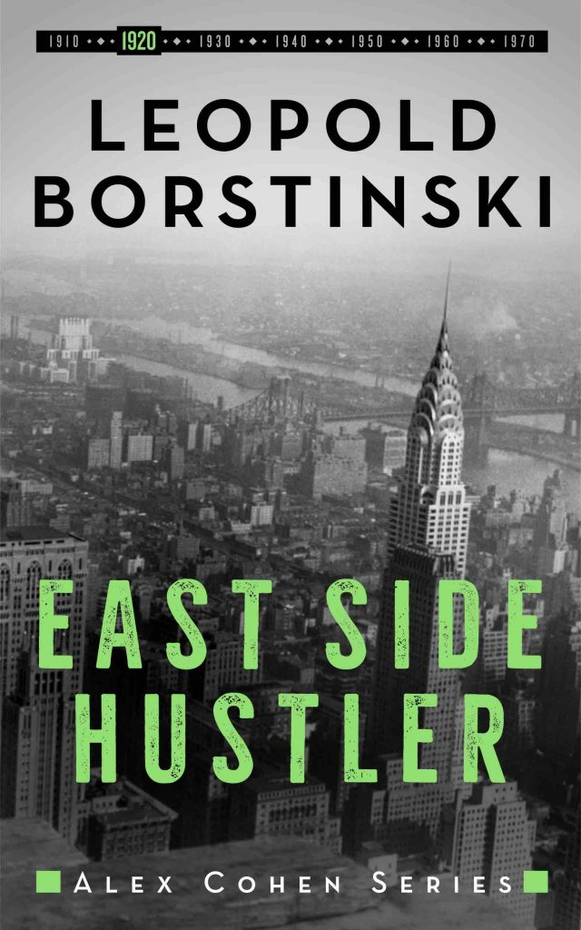 Book Review: East Side Hustler, Alex Cohen Book 2, Leopold Bortinski