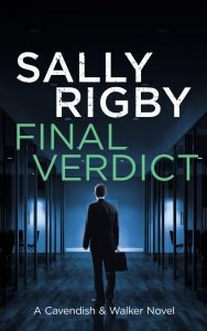 Final Verdict, A Cavendish & Walker Novel Book 6, Sally Rigby