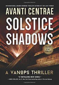 Solstice Shadows, A VanOps Thriller Book 2,Avanti Centrae