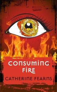 Consuming Fire, Catherine Fearns