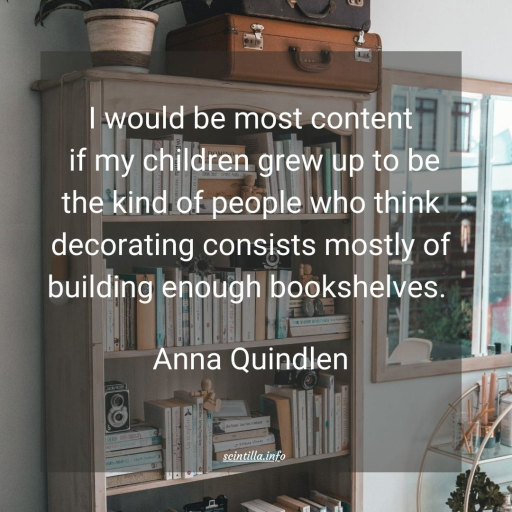 Quote: Anna Quinlen on Bookshelves