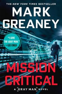 Book Review: Mission Critical, Gray Man, Book 8, Mark Greaney