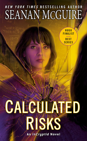https://www.penguinrandomhouse.com/books/538833/calculated-risks-by-seanan-mcguire/