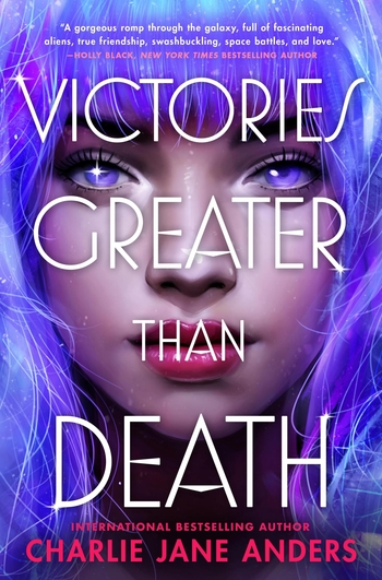 Book Review: Victories Greater than Death, Charlie Jane Anders
