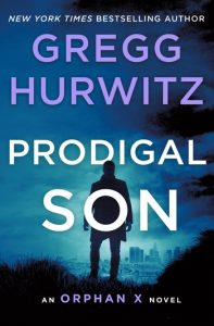 Prodigal Son,Orphan X Book 6, Gregg Hurwitz