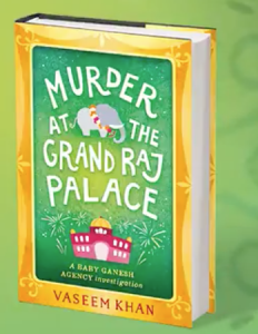 Murder at the Grand Raj Palace, A Baby Ganesh Agency Investigation Book 4,Vaseem Khan