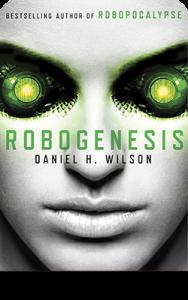 Robogenesis, Daniel H. Wilson