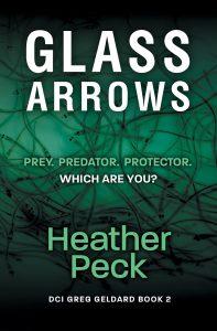 Glass Arrows, DCI Greg Geldard Book 2, Heather Peck