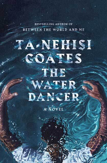 The Water Dancer, Ta-Nehisi Coates