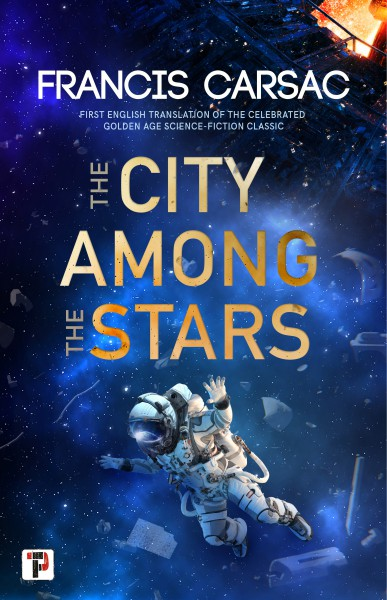 Book Review: City Among the Stars, Francis Carsac, Translated by Judith Sullivan and Margaret Schiff