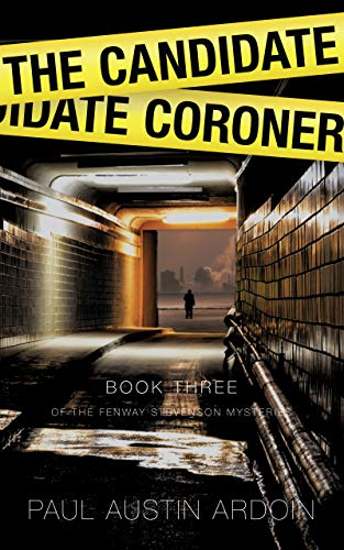Book Review: The Candidate Coroner,Fenway Stevenson Book 3, Paul Austin Ardoin