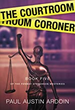 The Courtroom Coroner, Fenway Stevenson Book 5, Paul Austin Ardoin
