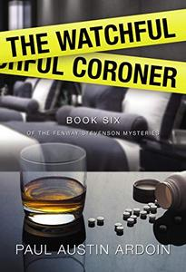 Book Review: The Watchful Coroner, Fenway Stevenson Book 6, Paul Austin Ardoin