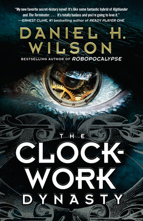 The Clockwork Dynasty, Daniel H. Wilson