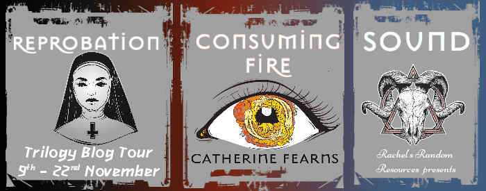 Reprobate, Consuming Fire, and Sound; Catherine Fearns