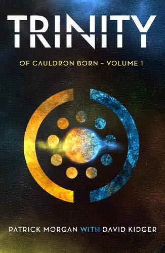 Trinity, Of Cauldron Born Book 1,Patrick Morgan with David Kidger