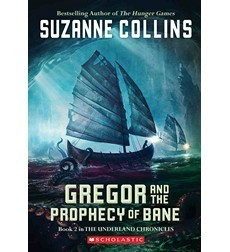 Gregor and the Prophecy of Bane, The Underland Chronicles Book 2,Suzanne Collins
