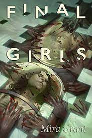 Book Review: Final Girls, Mira Grant